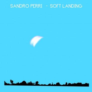 """Sandro Perri """" Soft landing """""""