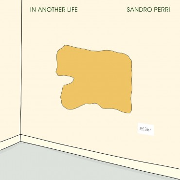 """Sandro Perri """" In another life """""""