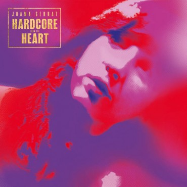 """Joana Serrat """" Hardcore from the heart """""""
