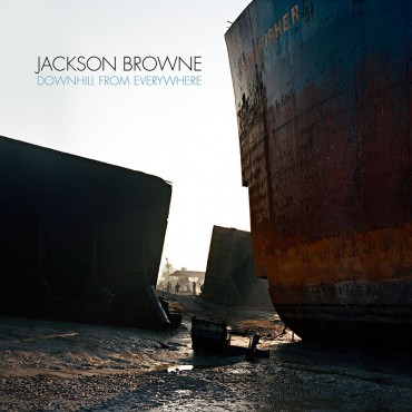 """Jackson Browne """" Downhill from everywhere """""""