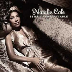 "Natalie Cole "" Still unforgettable """