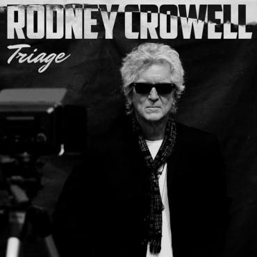 """Rodney Crowell """" Triage """""""