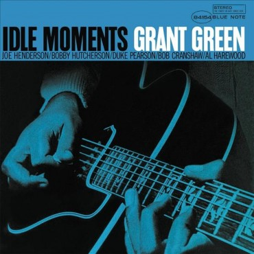 """Grant Green """" Idle moments """""""