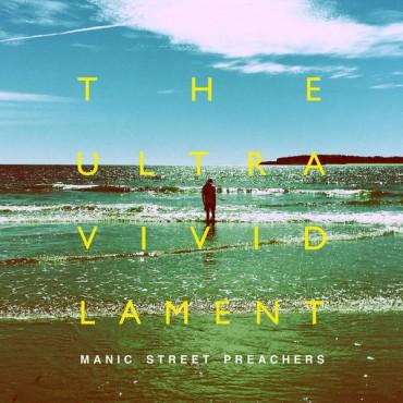 "Manic Street Preachers "" The ultra vivid lament """