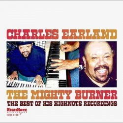 "Charles Earland "" The mighty burner-The best of his highnote recordings """