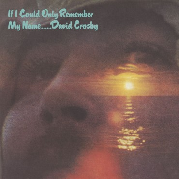 """David Crosby """" If I could only remember my name """""""