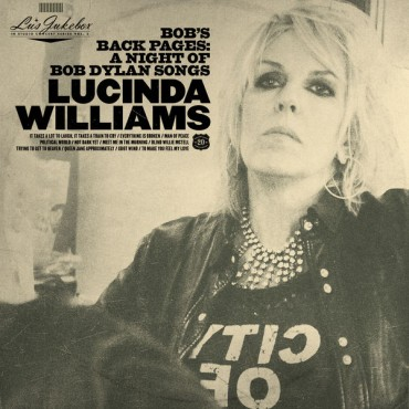 """Lucinda Williams """" Bob's back pages: A night of Bob dylan songs """""""