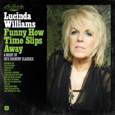 """Lucinda Williams """" Funny how time slips away-A night of 60's country classics """""""