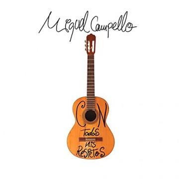 """Miguel Campello """" Con todos mis respetos """""""