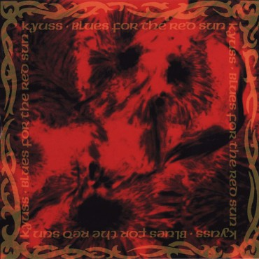 """Kyuss """" Blues for the red sun """""""