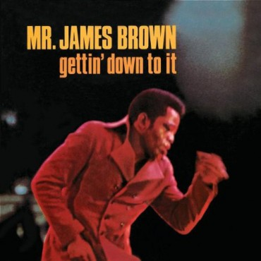 """James Brown """" Gettin' down to it """""""