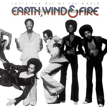 """Earth, Wind & Fire """" That's the way of the world """""""