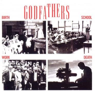 """Godfathers """" Birth school work death """""""