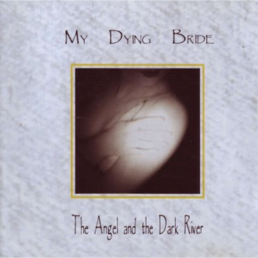 """My Dying Bride """" The Angel & The dark river """""""