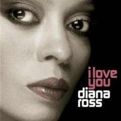 "Diana Ross "" I love you """