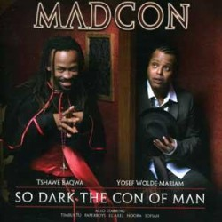 "Madcon "" So dark the con of man """