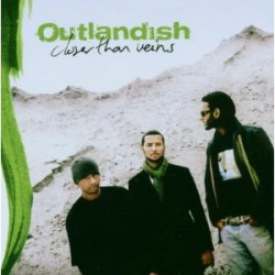 "Outlandish "" Closer than veins """