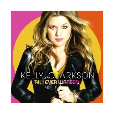 """Kelly Clarkson """" All I ever wanted """""""