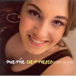 """María Carrasco """" Entre tú y yo """""""