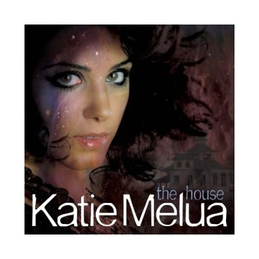"Katie Melua "" The house """