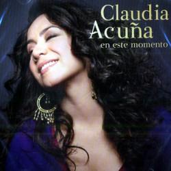 "Claudia Acuña "" En este momento """
