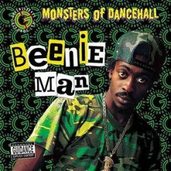 "Beenie Man "" Monsters of Dancehall """