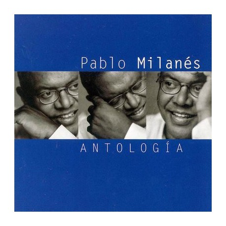 """Pablo Milanés """" Antología """""""
