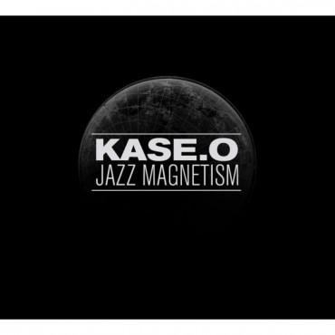"Kase.O "" Jazz Magnetism """