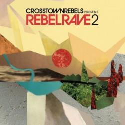 "Crosstown Rebels ""present RebelRave 2 """