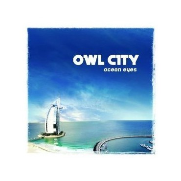 "Owl City "" Ocean eyes """