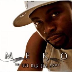 """Meko """" Lo que dan los años """""""