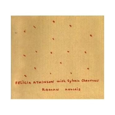 "Felicia Atkinson & Sylvain Chauveau "" Roman Anglais """