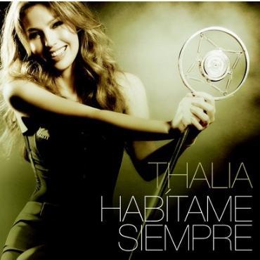 """Thalia """" Habítame siempre """""""