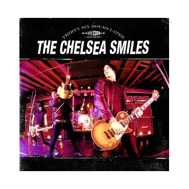 "The Chelsea Smiles "" Thirty Six Hours Later """