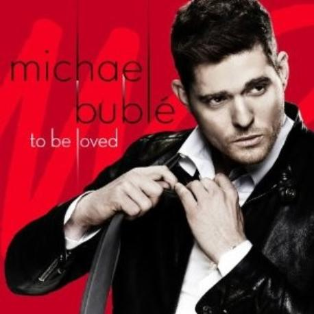 "Michael Bublé "" To be loved  """