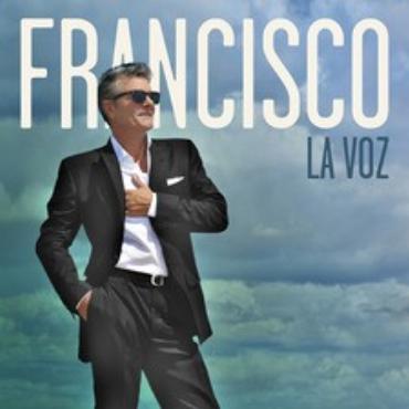 """Francisco """" La voz """""""