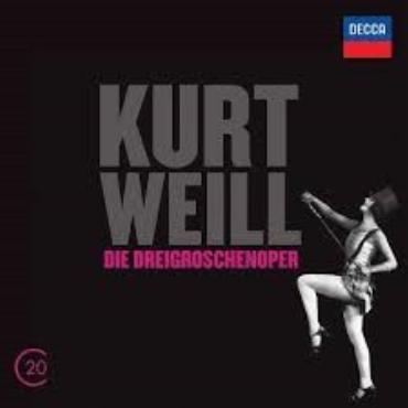 """Kurt Weill """" Die dreigroschenoper """""""