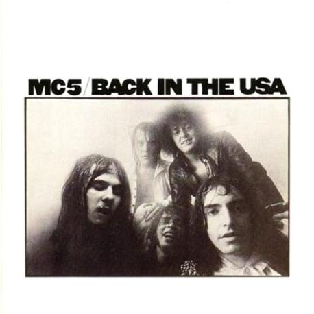 """MC5 """" Back in the usa """""""