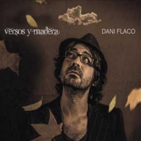 """Dani Flaco """" Versos y madera """""""