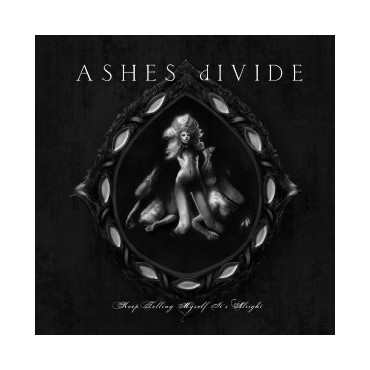 "Ashes Divide "" Keep Telling Myself It's Alright """