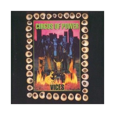 "Circus Of Power "" Vices """