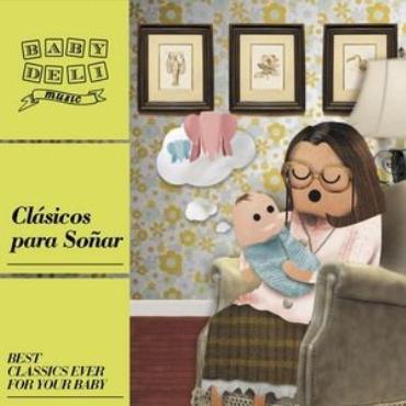 "Baby deli music "" Clásicos para soñar """