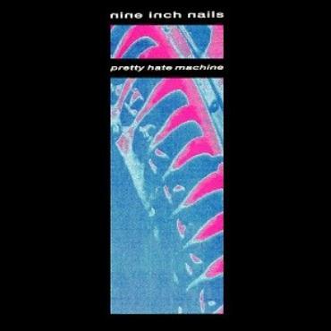 """Nine inch Nails """" Pretty hate machine """""""
