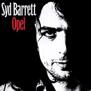 """Syd Barrett """" Opel """""""