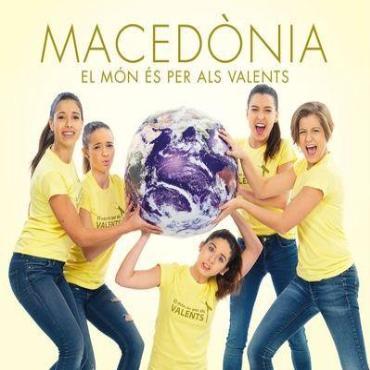"""Macedònia """" El món és per als valents """""""