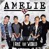 """Amelie """" Take the world """""""