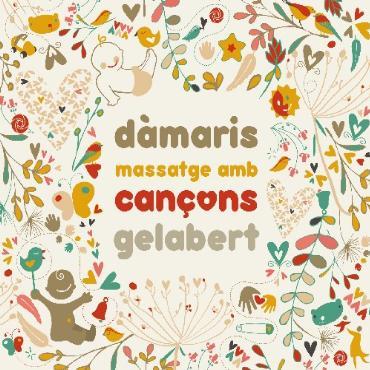 """Dàmaris Gelabert """" Massatge amb cançons """""""