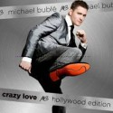 "Michael Bublé "" Crazy love Hollywood edition """