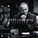 """Bertín Osborne """" Crooner """""""
