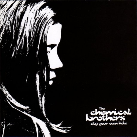 "Chemical brothers "" Dig your own hole """